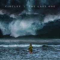 Circles - The Last One - CD DIGIPAK + Digital