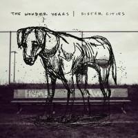 The Wonder Years - Sister Cities - CD DIGISLEEVE