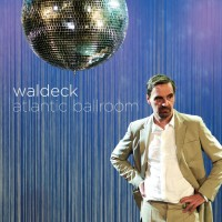 Waldeck - Atlantic Ballroom - CD