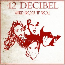 42 Decibel - Hard Rock 'n' Roll - CD