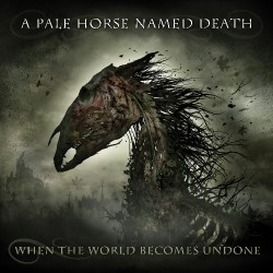 A Pale Horse Named Death - When The World Becomes Undone - CD DIGIPAK