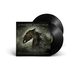 A Pale Horse Named Death - When The World Becomes Undone - DOUBLE LP Gatefold