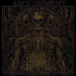 Abolishment Of Flesh - The Inhuman Condition - CD