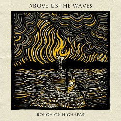 Above Us The Waves - Rough On High Seas - CD DIGIPAK
