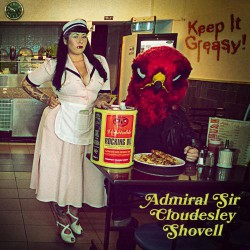 Admiral Sir Cloudesley Shovell - Keep It Greasy! - LP
