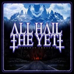 All Hail The Yeti - Highway Crosses - CD