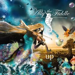 Ally The Fiddle - Up - CD DIGIPAK