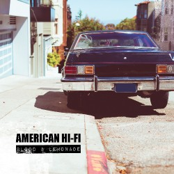 American Hi-Fi - Blood and Lemonade - LP