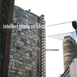Antigama - Intellect Made Us Blind - CD