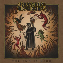 Apocalypse Orchestra - The End Is Nigh - CD DIGIPAK