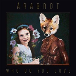 Arabrot - Who Do You Love - CD DIGISLEEVE