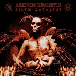 Arkhon Infaustus - Filth Catalyst - LP
