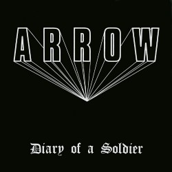Arrow - Diary Of A Soldier - LP