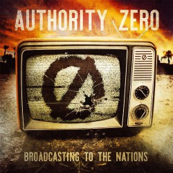 Authority Zero - Broadcasting To The Nations - LP COLOURED