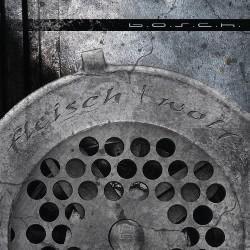 B.O.S.C.H - Fleischwolf - CD DIGIPAK