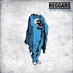 Beggars - The Day I Lost My Head - CD