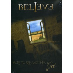 Believe - Hope to see another Day - LIVE - DVD + CD DIGIPAK