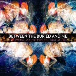 Between The Buried And Me - The Parallax: Hypersleep Dialogues - CD EP DIGIPAK