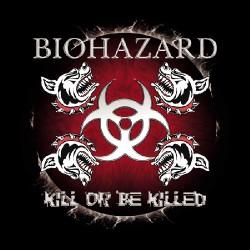 Biohazard - Kill or be killed - CD
