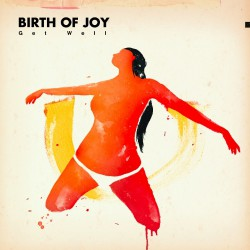 Birth Of Joy - Get Well - LP Gatefold