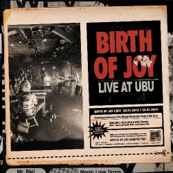 Birth Of Joy - Live At Ubu - 3LP GATEFOLD