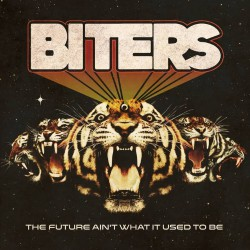 Biters - The Future Ain't What It Used To Be - CD DIGIPAK