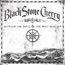 Black Stone Cherry - Between the Devil & the Deep Blue Sea - CD