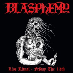 Blasphemy - Live Ritual - Friday The 13th - CD