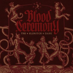 Blood Ceremony - The Eldritch Dark - CD DIGIPAK