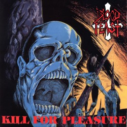 Blood Feast - Kill For Pleasure - LP