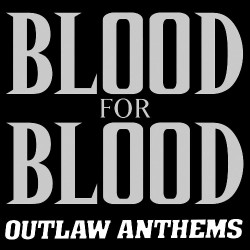 Blood For Blood - Outlaw Anthems - CD