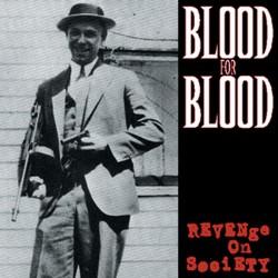 Blood For Blood - Revenge on Society - LP