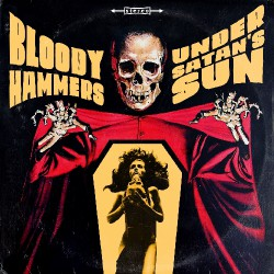 Bloody Hammers - Under Satan's Sun - LP Gatefold