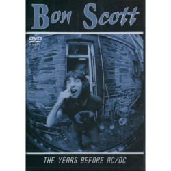 Bon Scott - The Years before AC/DC - DVD