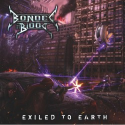 Bonded By Blood - Exiled To Earth - LP