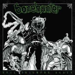 Bonehunter - Evil Triumphs Again - CD
