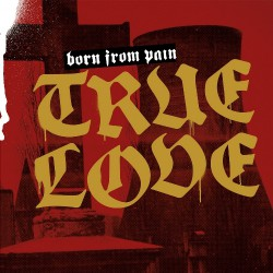 Born From Pain - True Love - CD