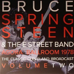 Bruce Springsteen And The E Street Band - Agora Ballroom 1978 Volume Two - DOUBLE LP Gatefold