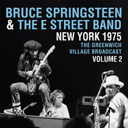 Bruce Springsteen And The E Street Band - New York 1975 - Greenwich Village Broadcast Vol.2 - DOUBLE LP Gatefold