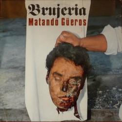 Brujeria - Matando Gueros - LP