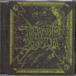 Brutal Truth / Bastard Noise - The Axiom of Post Inhumanity - CD