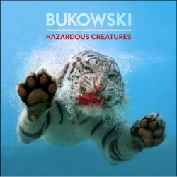 Bukowski - Hazardous Creatures - CD + DVD DIGIPAK