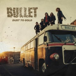 Bullet - Dust To Gold - CD DIGIPAK