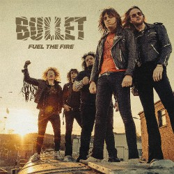 "Bullet - Fuel The Fire - 7"" vinyl"