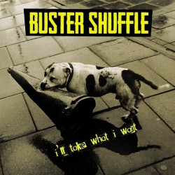 Buster Shuffle - I'll Take What I Want - LP