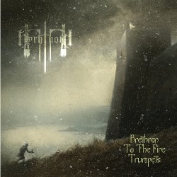 Byrhtnoth - Brethren To The Fire Trumpets - CD