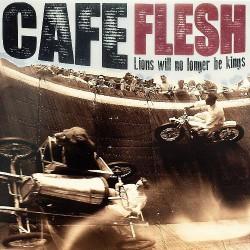 Cafe Flesh - Lions Will No Longer Be Kings - CD