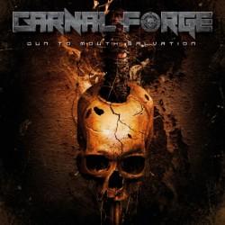 Carnal Forge - Gun To Mouth Salvation - LP Gatefold
