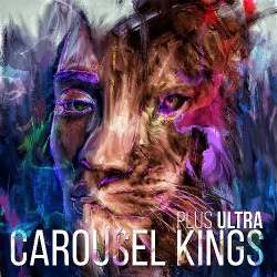Carousel Kings - Plus Ultra - CD DIGIPAK