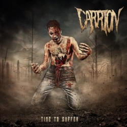 Carrion - Time To Suffer - CD